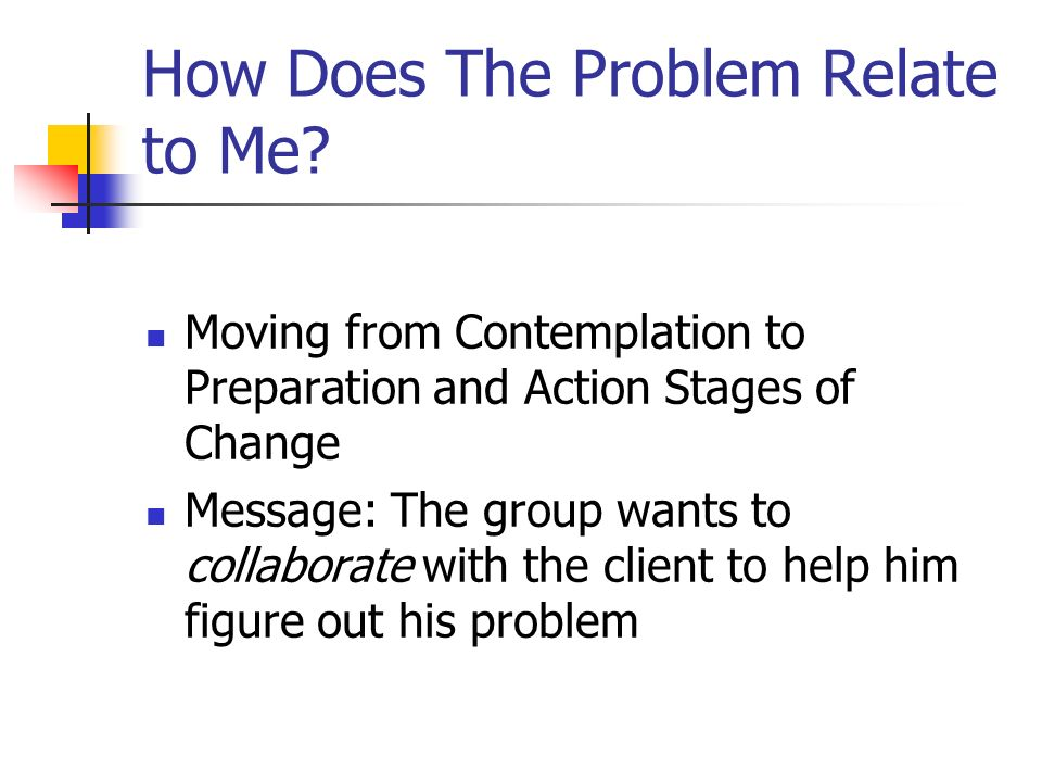 How Does The Problem Relate to Me