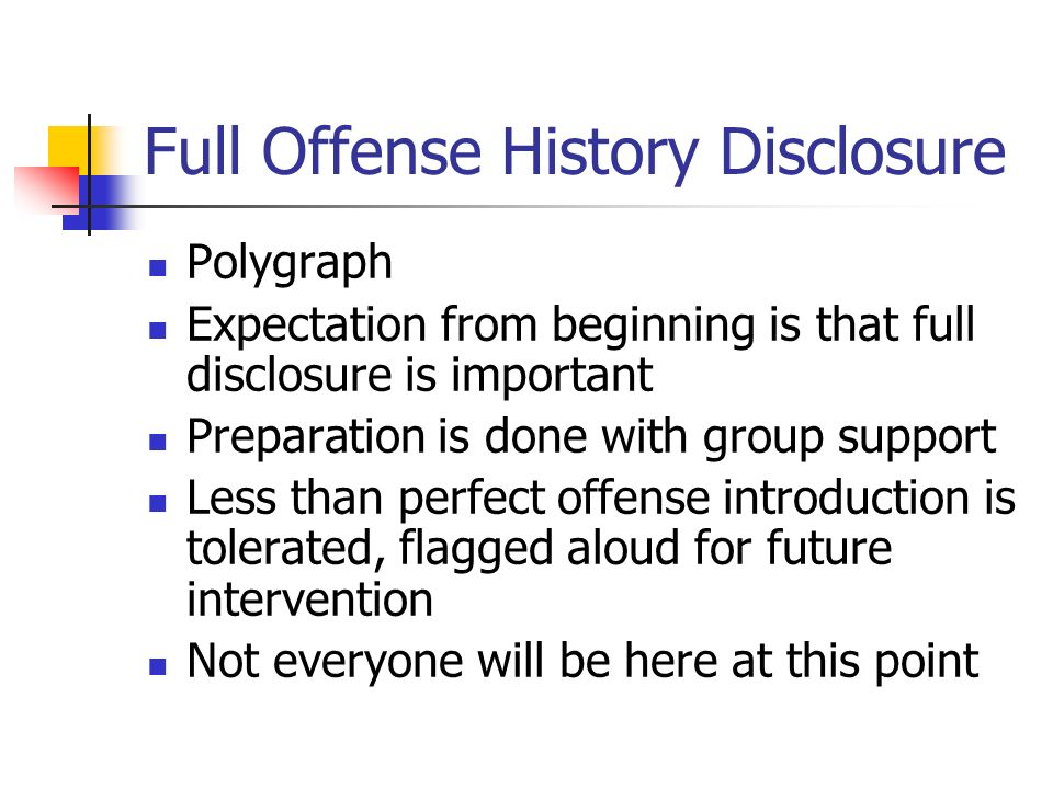 Full Offense History Disclosure