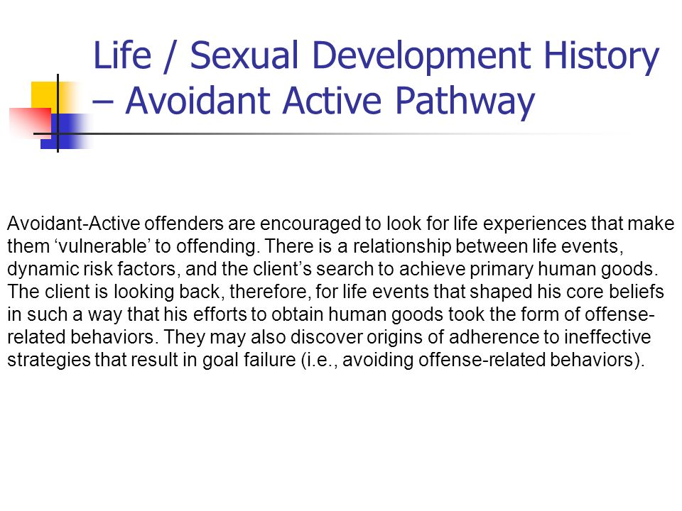 Life / Sexual Development History – Avoidant Active Pathway