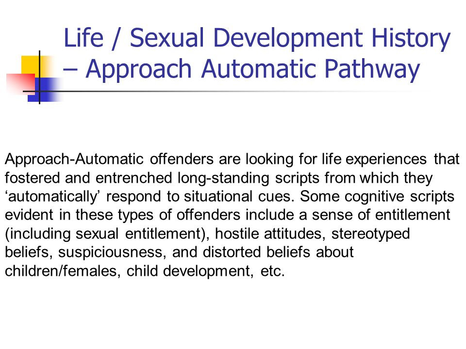 Life / Sexual Development History – Approach Automatic Pathway