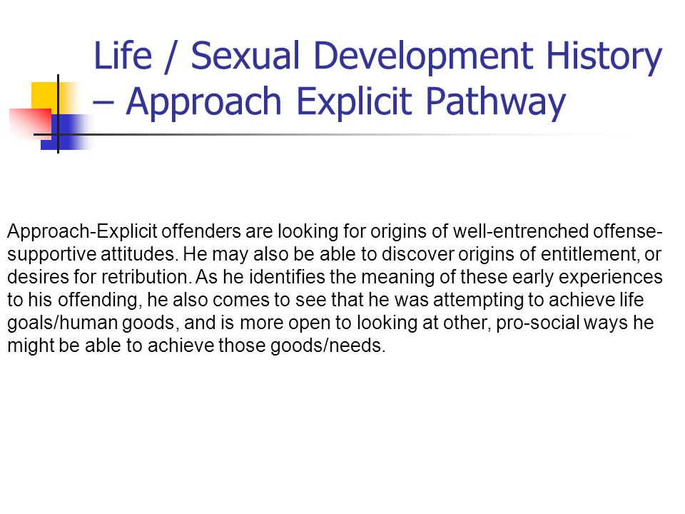 Life / Sexual Development History – Approach Explicit Pathway