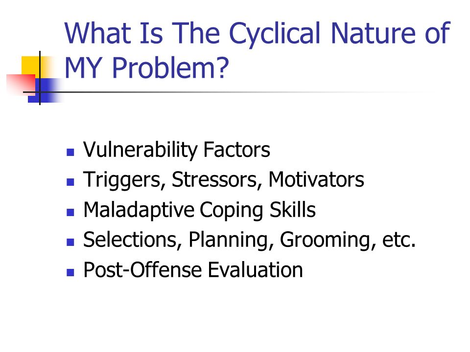 What Is The Cyclical Nature of MY Problem