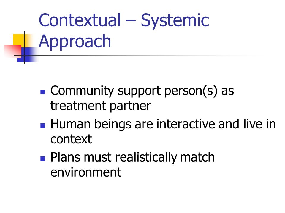 Contextual – Systemic Approach