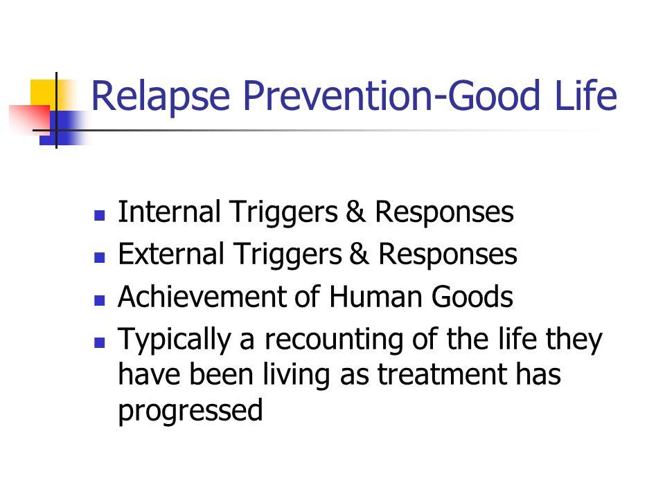 Relapse Prevention-Good Life