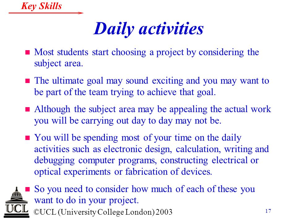 Daily activities Most students start choosing a project by considering the subject area.