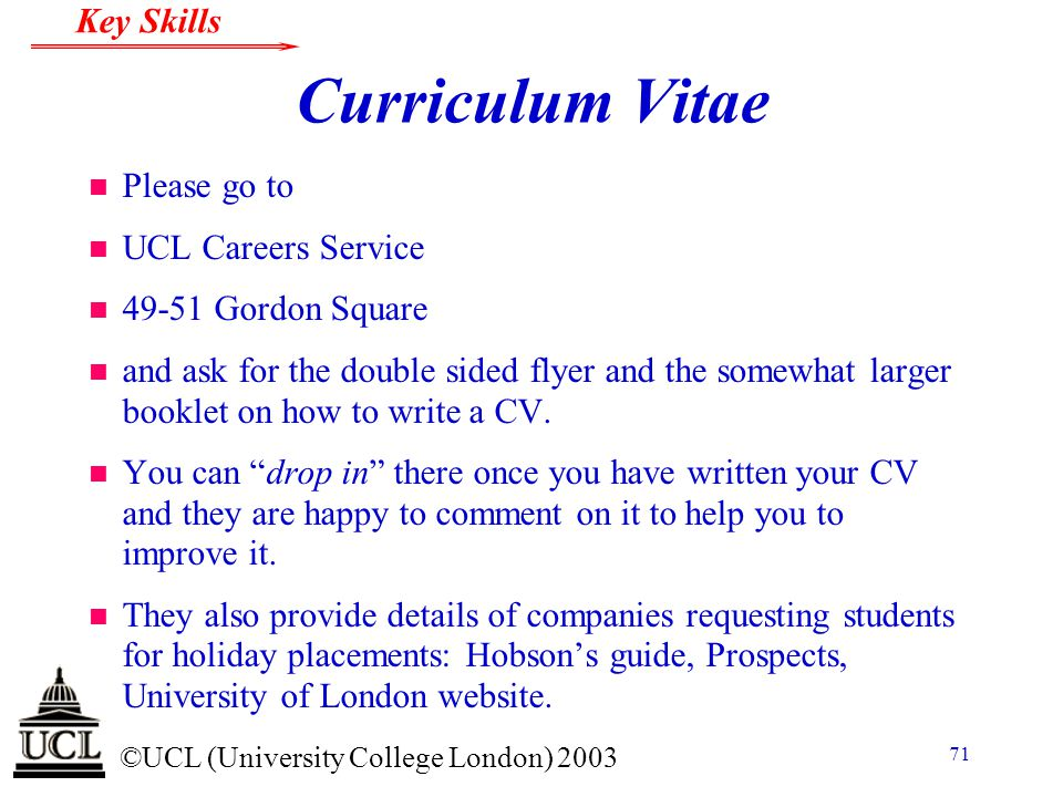 Curriculum Vitae Please go to UCL Careers Service 49-51 Gordon Square