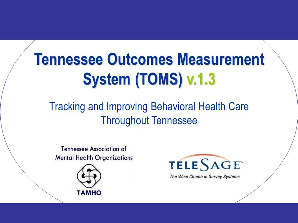 Tennessee Outcomes Measurement System (TOMS) v.1.3