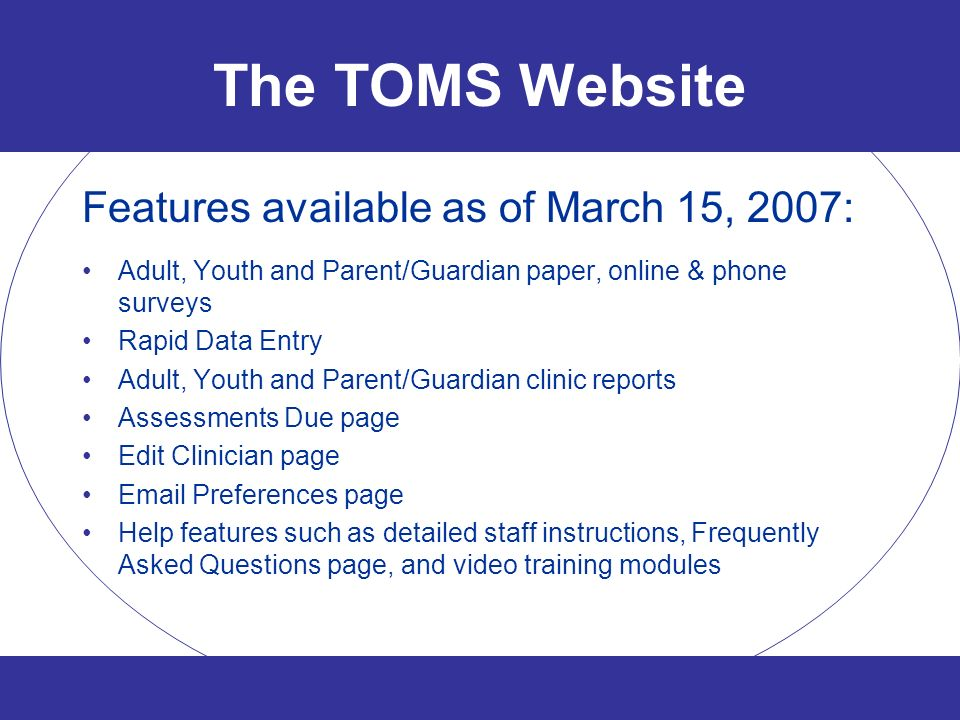 The TOMS Website Features available as of March 15, 2007: