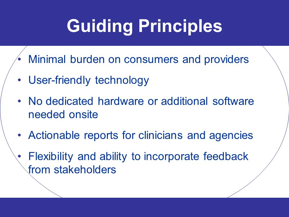 Guiding Principles Minimal burden on consumers and providers