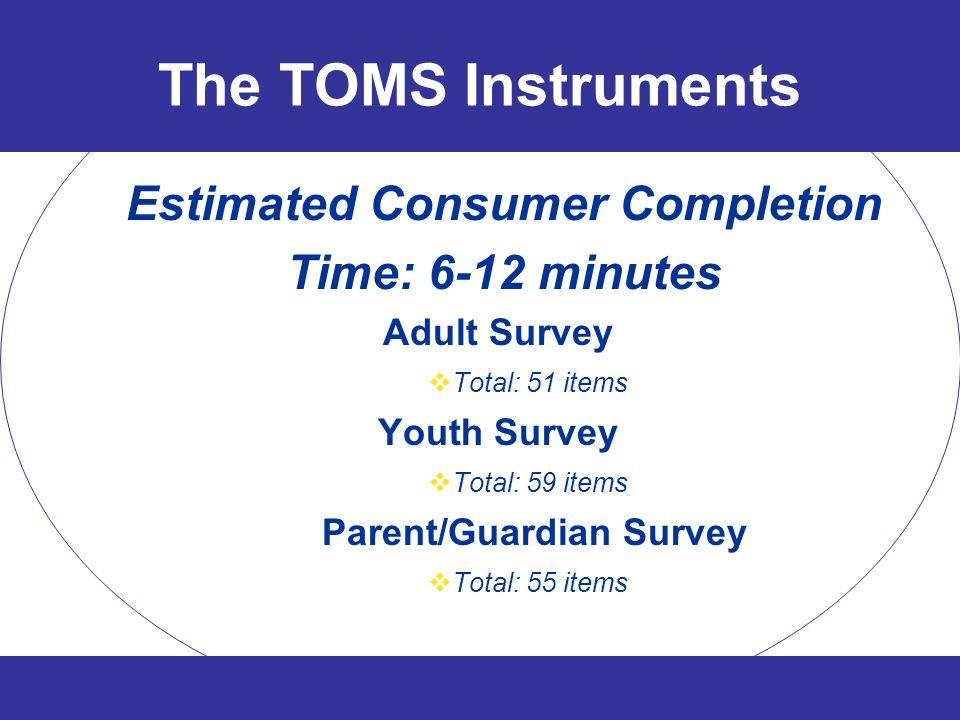 Estimated Consumer Completion Parent/Guardian Survey