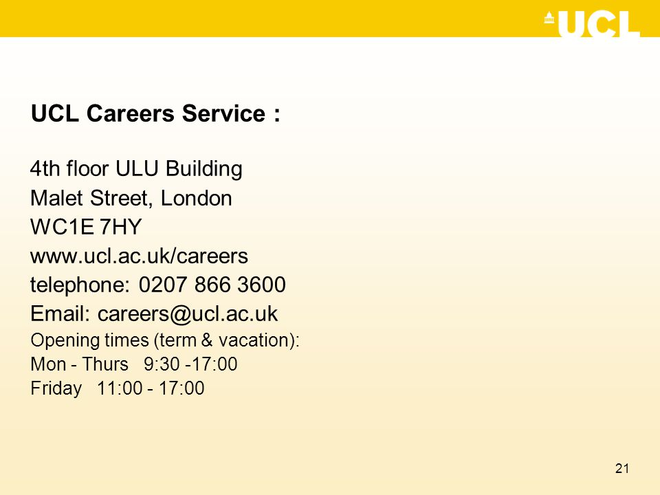UCL Careers Service : 4th floor ULU Building Malet Street, London
