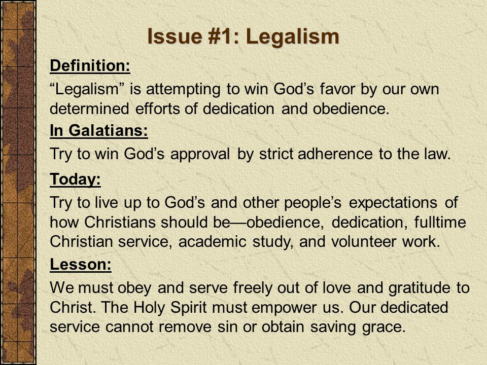 Issue #1: Legalism Definition: