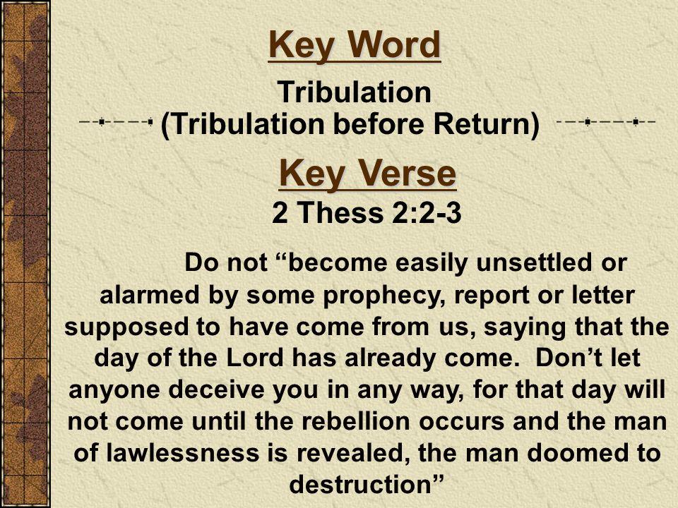 (Tribulation before Return)