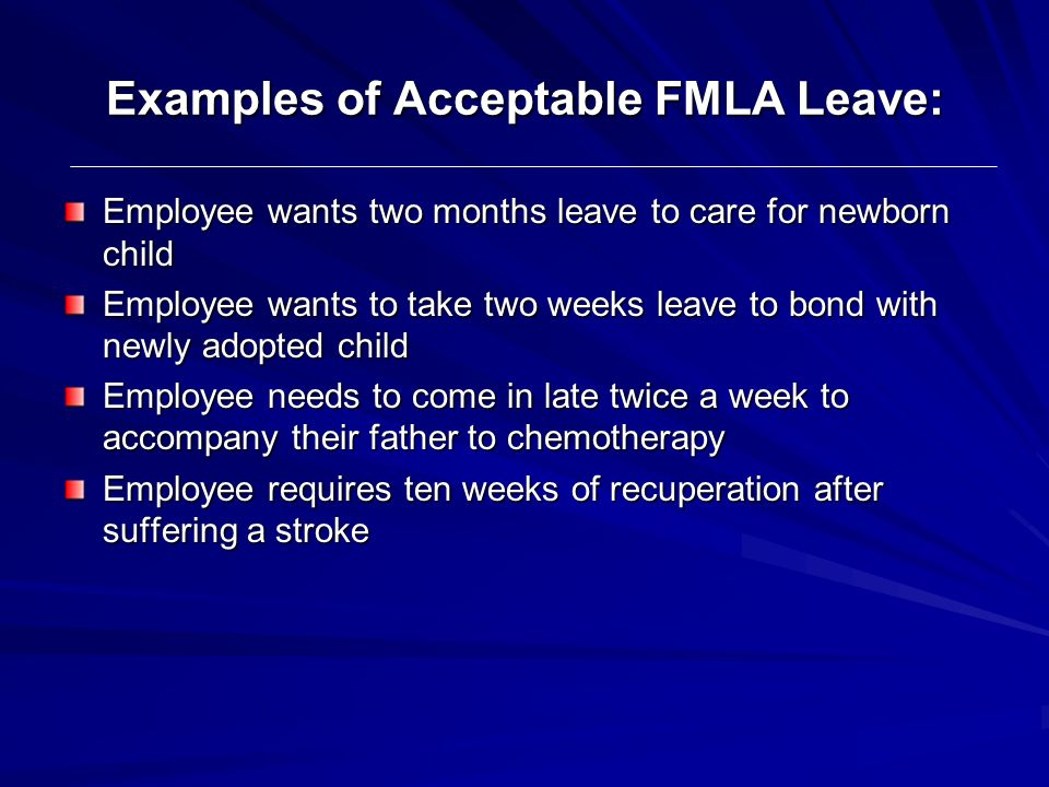 Examples of Acceptable FMLA Leave: