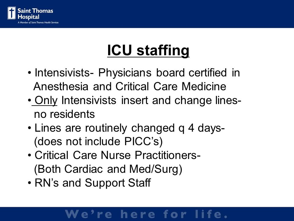 ICU staffing Intensivists- Physicians board certified in
