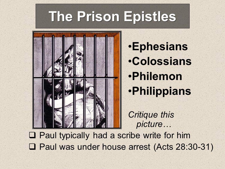 The Prison Epistles Ephesians Colossians Philemon Philippians