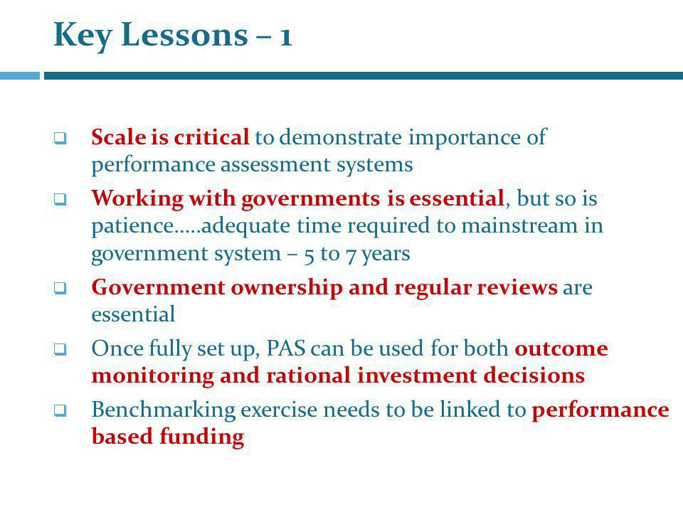 Key Lessons – 1 Scale is critical to demonstrate importance of performance assessment systems.