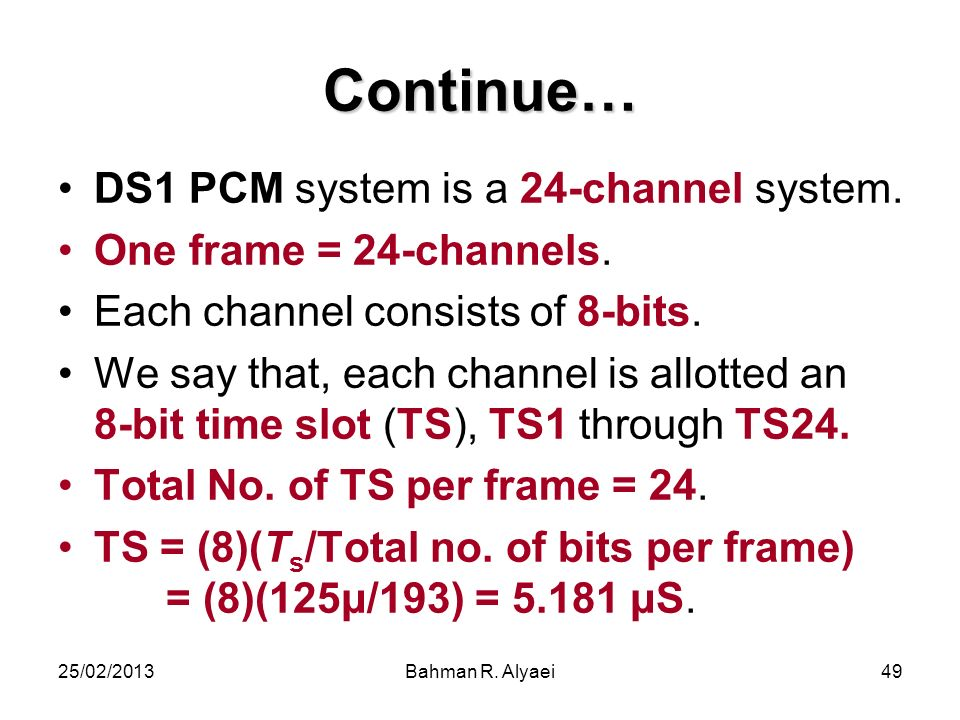 Continue… DS1 PCM system is a 24-channel system.