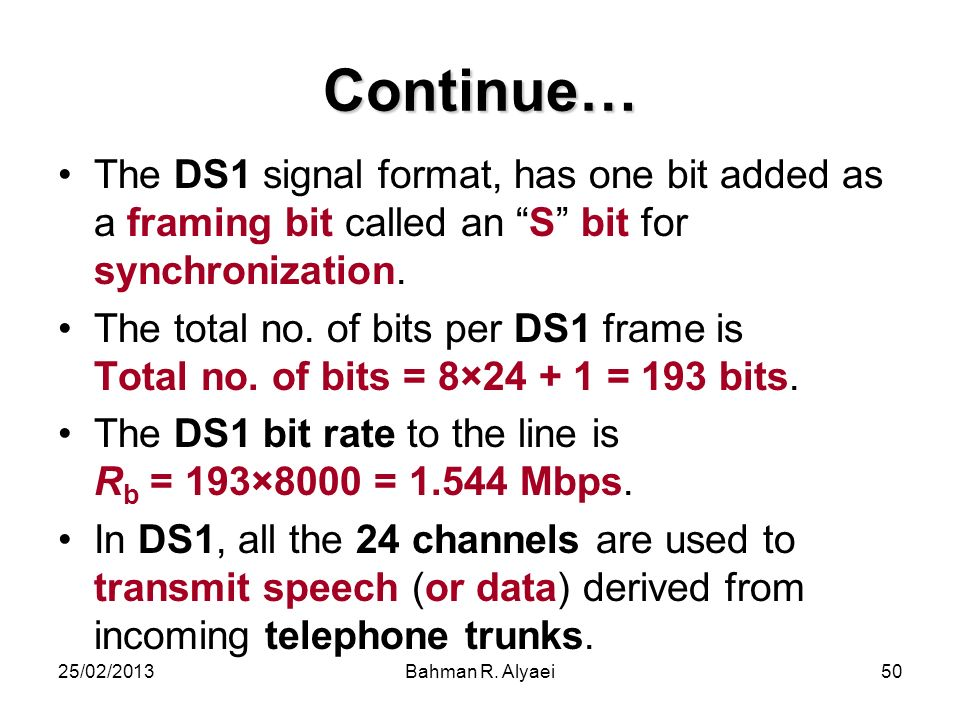 Continue… The DS1 signal format, has one bit added as a framing bit called an S bit for synchronization.