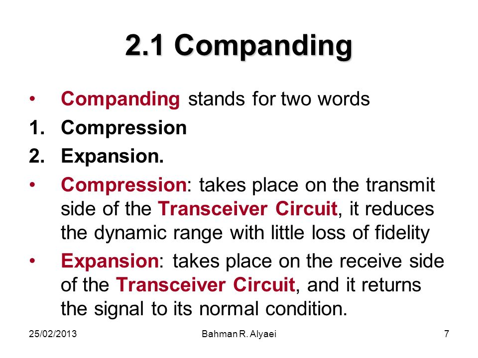 2.1 Companding Companding stands for two words Compression Expansion.