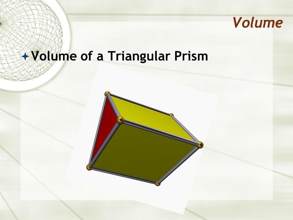 Volume Volume of a Triangular Prism