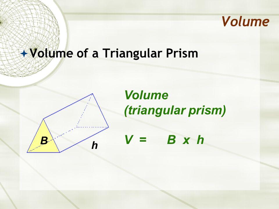 Volume Volume of a Triangular Prism Volume (triangular prism)