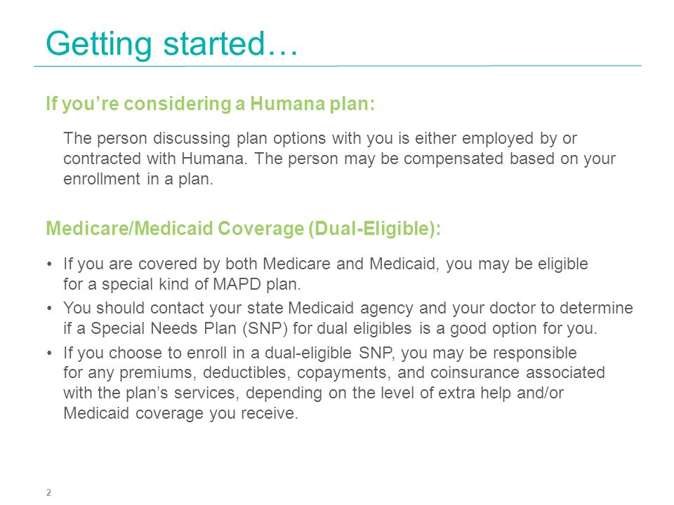 Getting started… If you're considering a Humana plan: