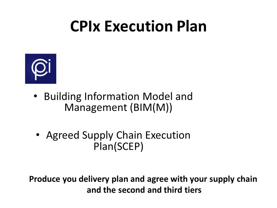 CPIx Execution Plan Building Information Model and Management (BIM(M))