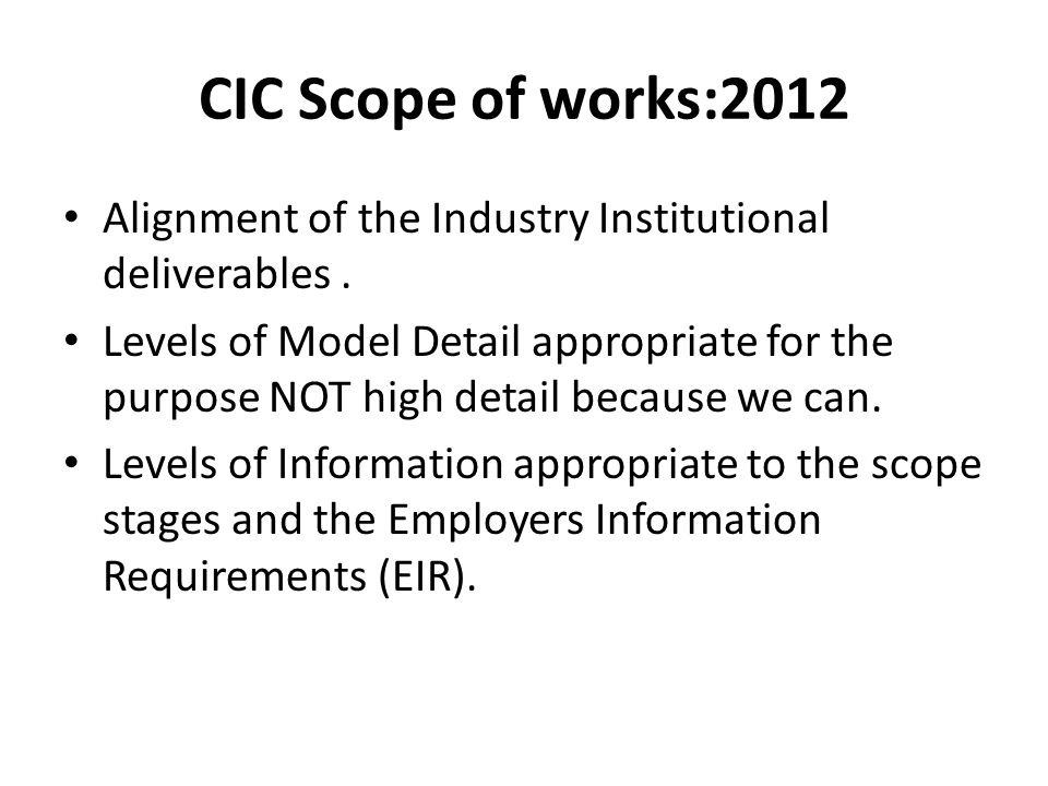 CIC Scope of works:2012 Alignment of the Industry Institutional deliverables .