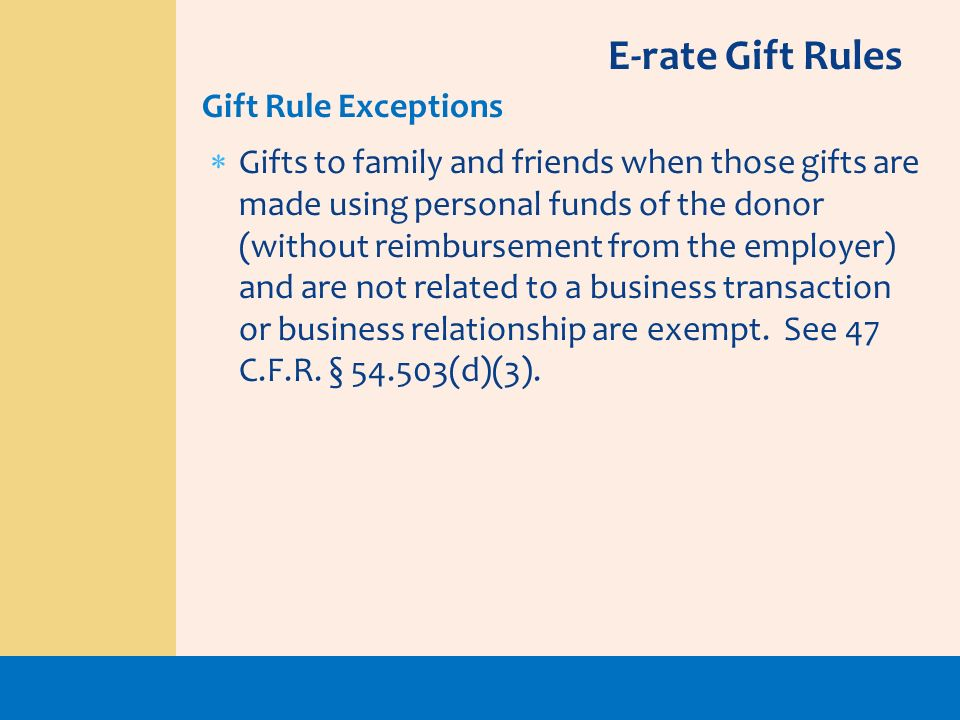 E-rate Gift Rules Gift Rule Exceptions