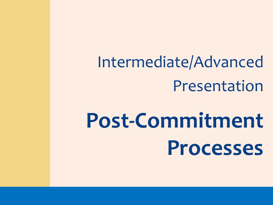 Post-Commitment Processes