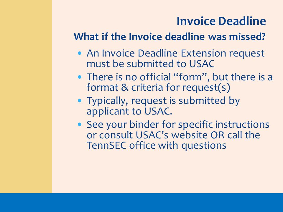 Invoice Deadline What if the Invoice deadline was missed