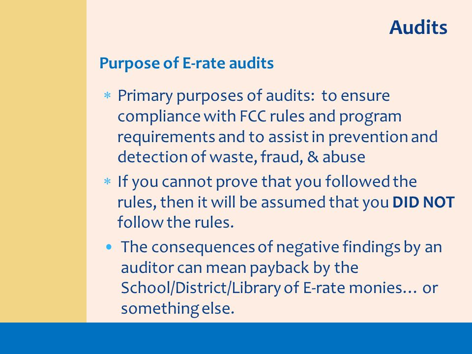 Audits Purpose of E-rate audits