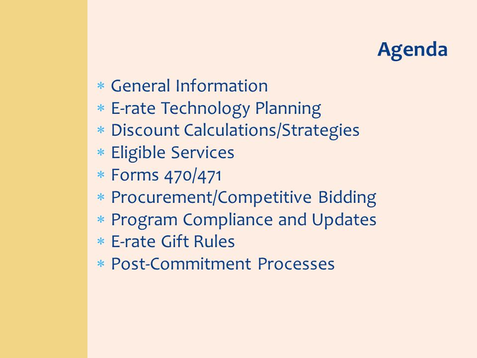 Agenda General Information E-rate Technology Planning