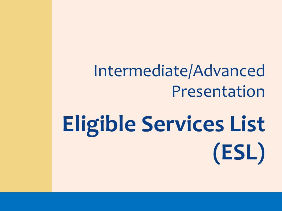 Eligible Services List (ESL)