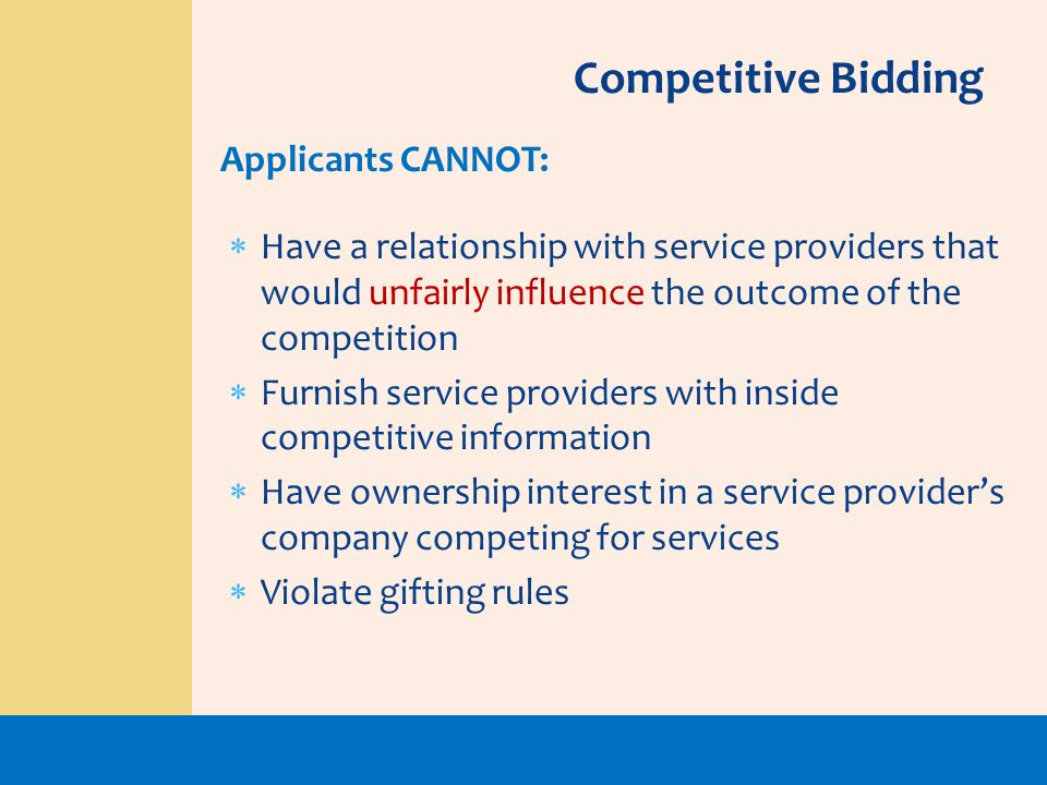 Competitive Bidding Applicants CANNOT: