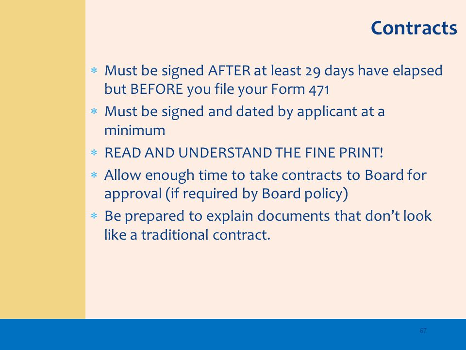 Contracts Must be signed AFTER at least 29 days have elapsed but BEFORE you file your Form 471. Must be signed and dated by applicant at a minimum.