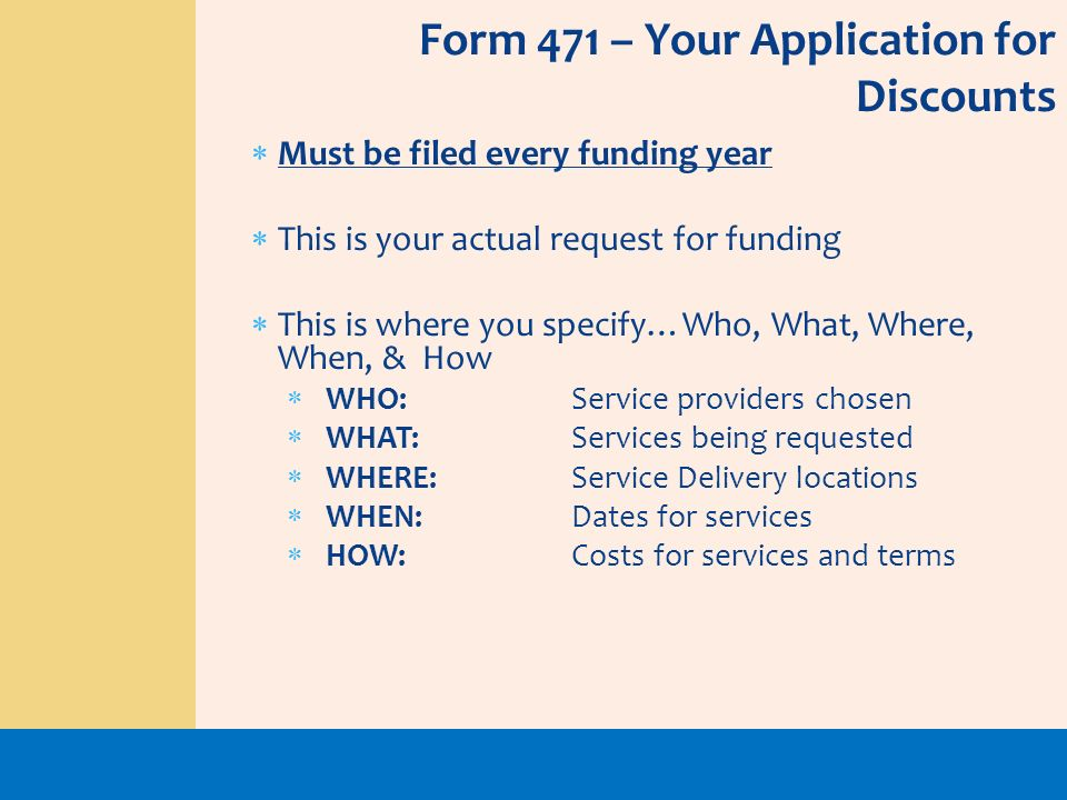 Form 471 – Your Application for Discounts