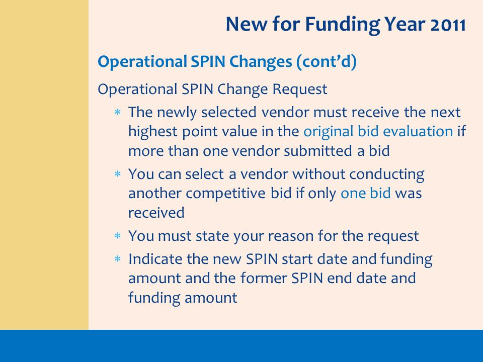 New for Funding Year 2011 Operational SPIN Changes (cont'd)