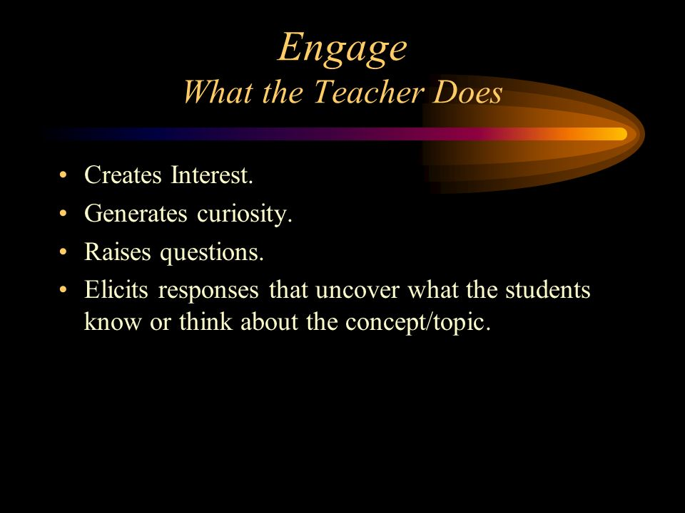 Engage What the Teacher Does