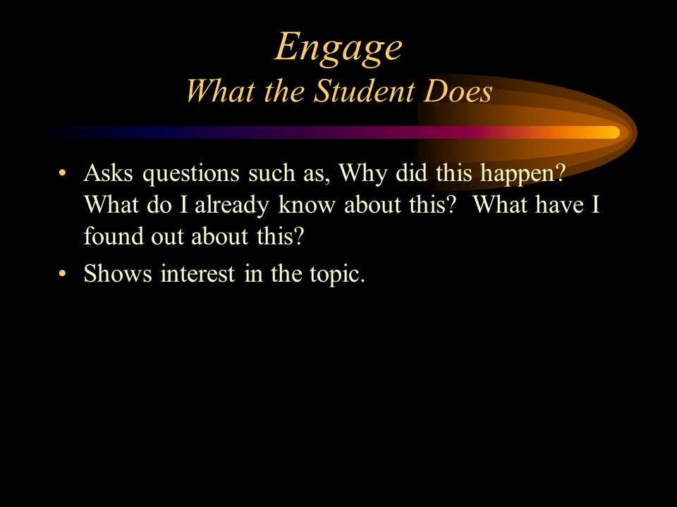 Engage What the Student Does