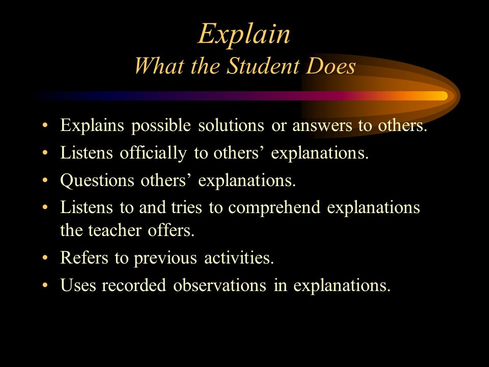 Explain What the Student Does