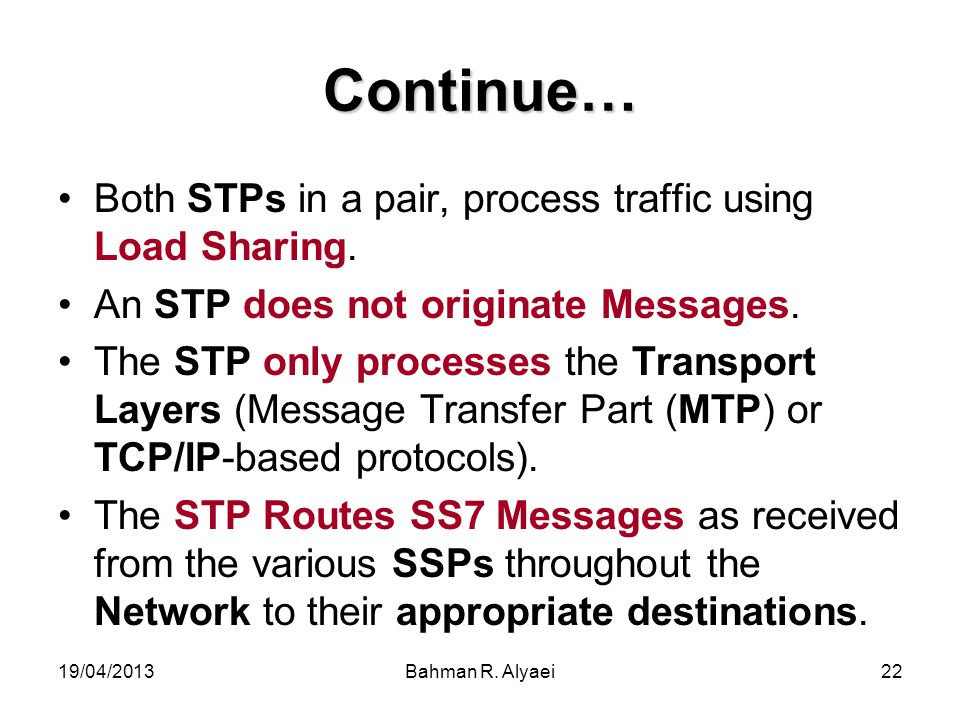 Continue… Both STPs in a pair, process traffic using Load Sharing.