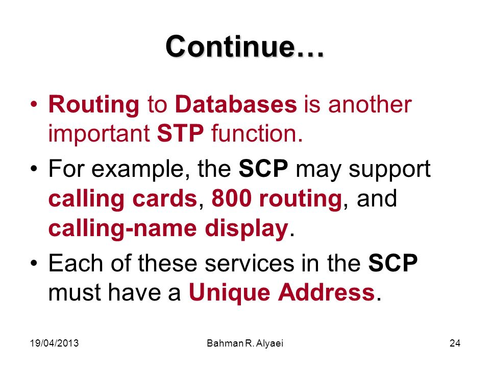Continue… Routing to Databases is another important STP function.