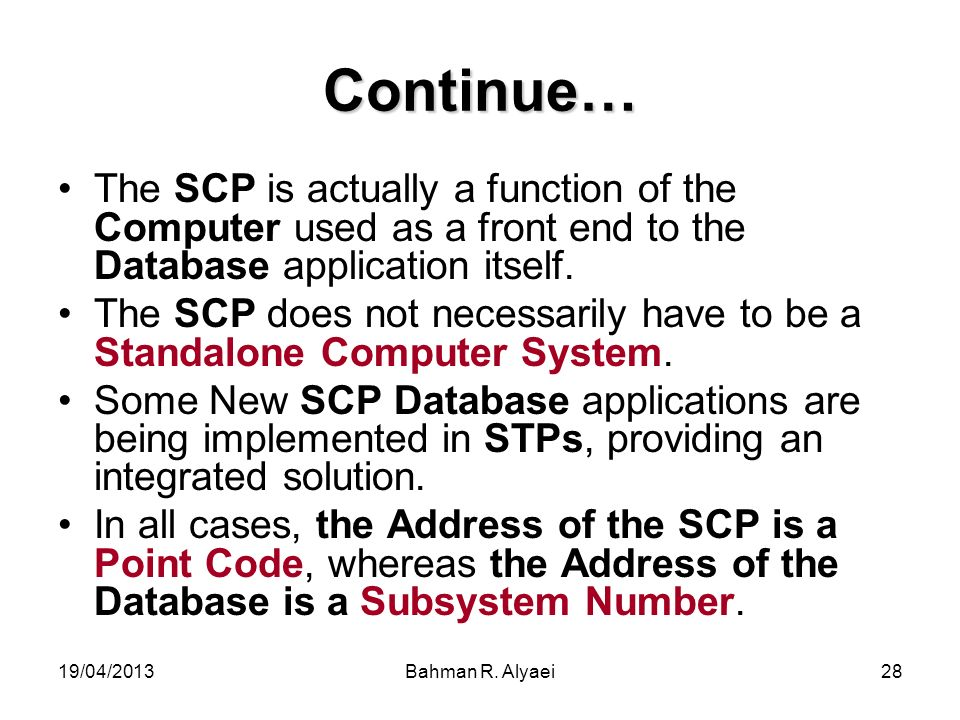 Continue… The SCP is actually a function of the Computer used as a front end to the Database application itself.