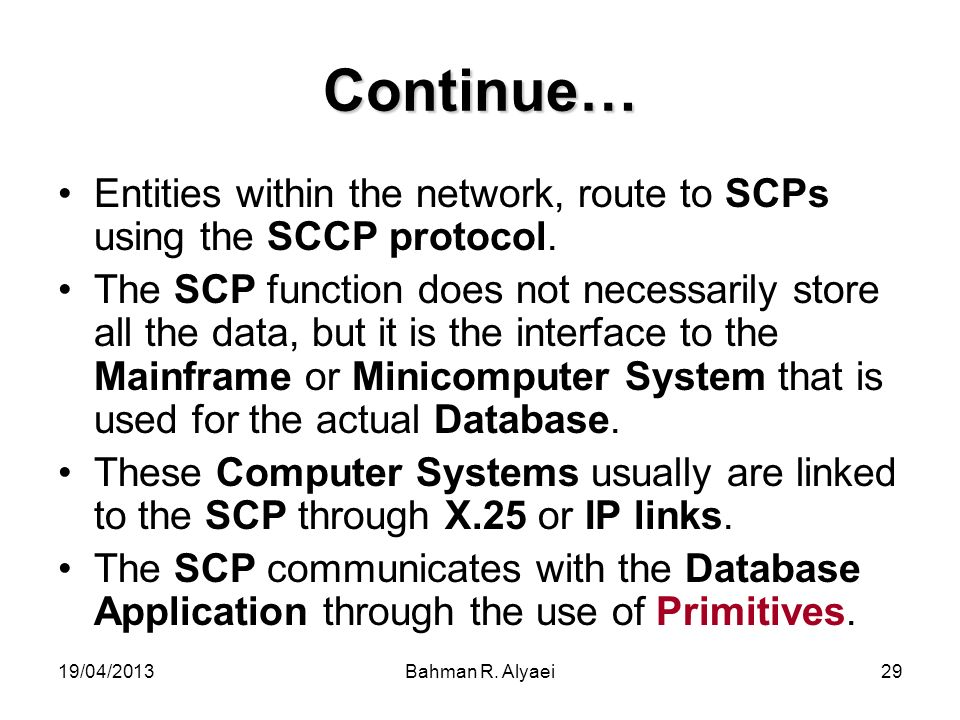 Continue… Entities within the network, route to SCPs using the SCCP protocol.