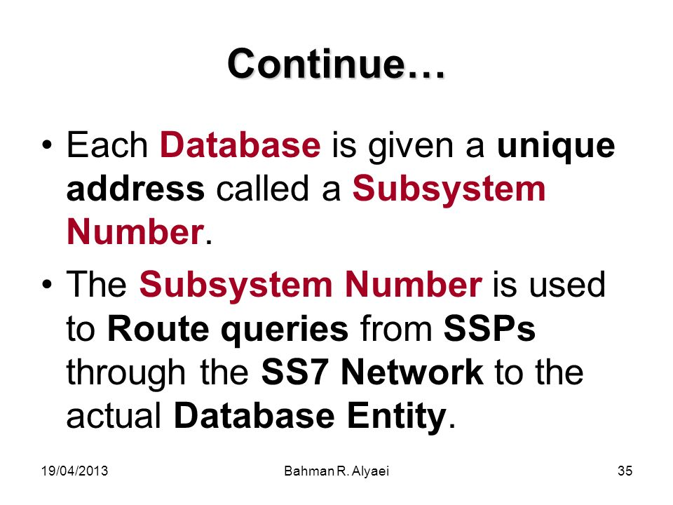 Continue… Each Database is given a unique address called a Subsystem Number.