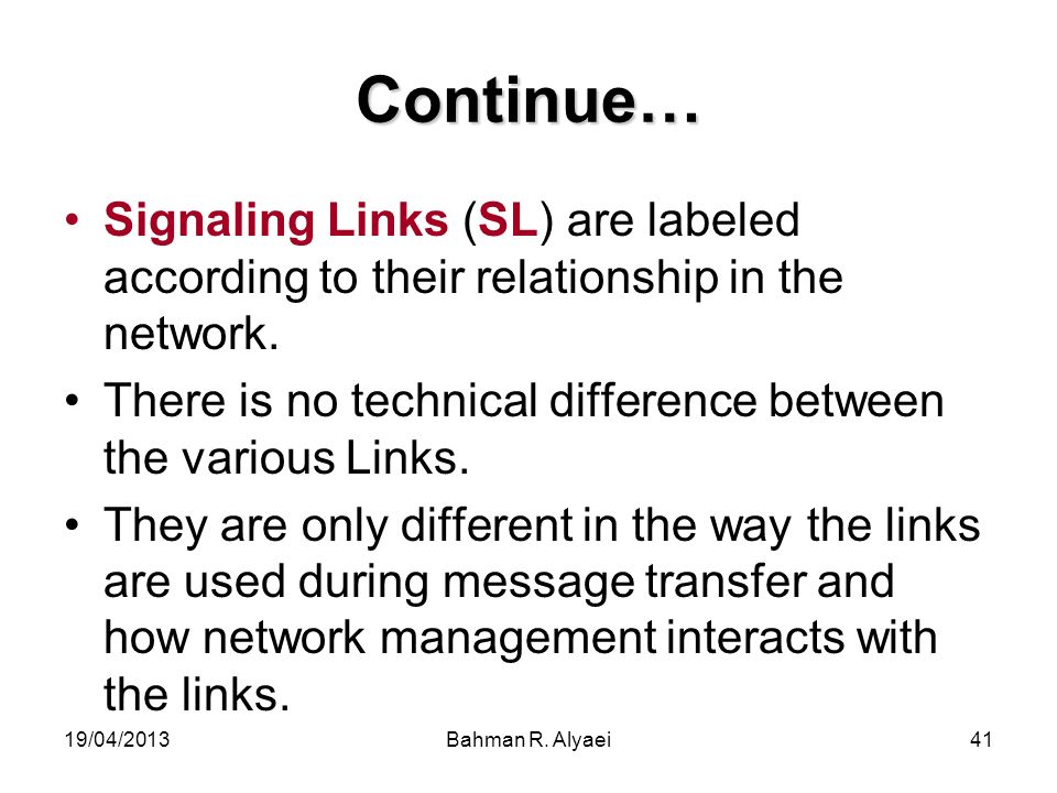 Continue… Signaling Links (SL) are labeled according to their relationship in the network.