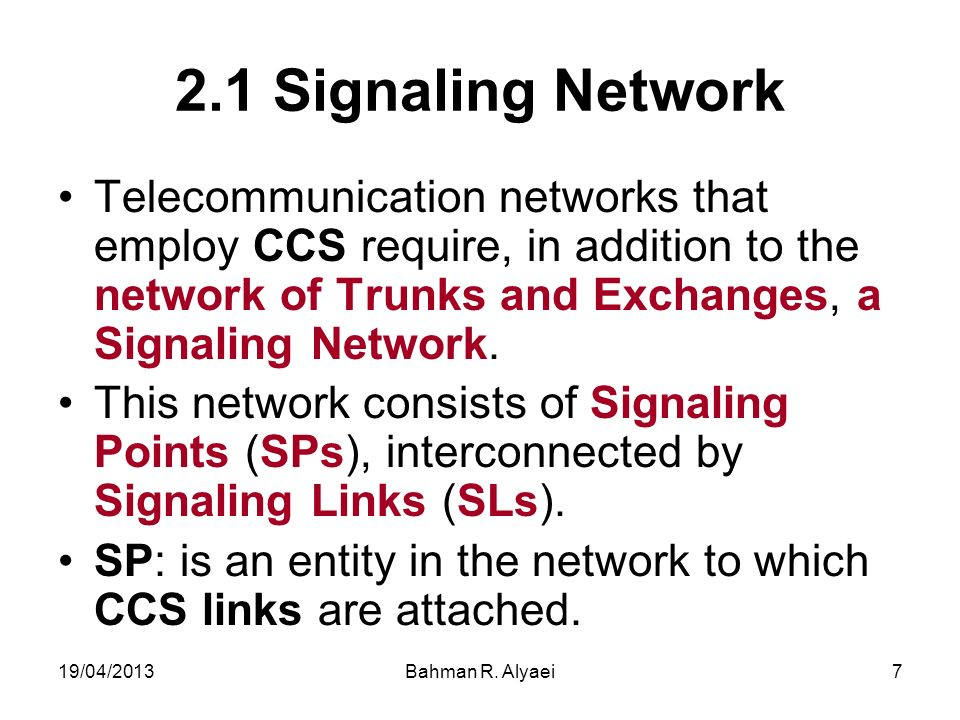 2.1 Signaling Network Telecommunication networks that employ CCS require, in addition to the network of Trunks and Exchanges, a Signaling Network.