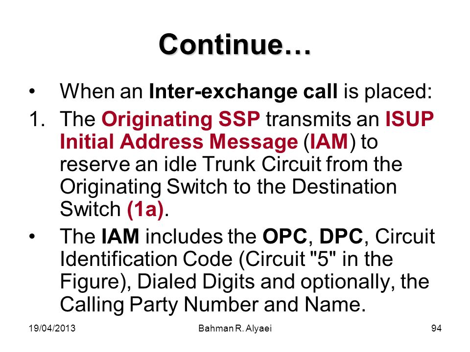 Continue… When an Inter-exchange call is placed: